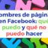 Nombres de página en Facebook: cuál elegir para dar visibilidad a tu negocio